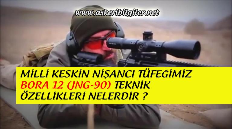 Milli Keskin Nişancı Silahımız Bora 12 (JNG-90) Teknik Özellikleri Nelerdir ?