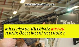 Milli Piyade Tüfeği MPT-76 Özellikleri Nelerdir ?