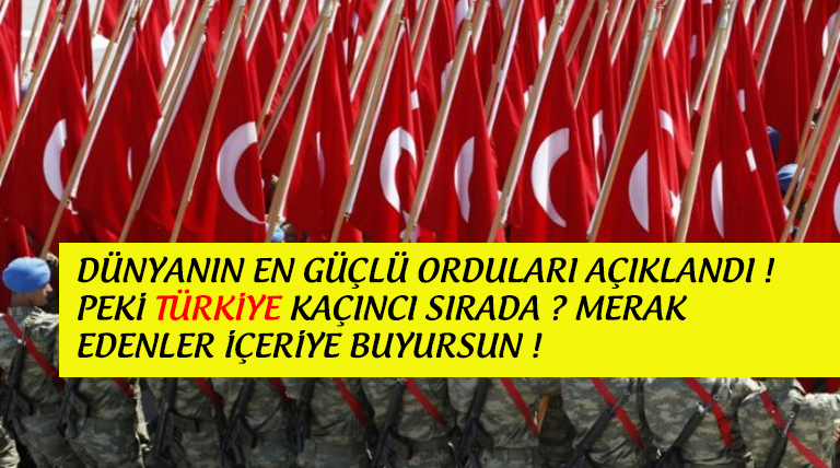 Dünyanın En Güçlü Orduları Açıklandı ! Türkiye Kaçıncı Sırada ?