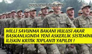 Askerlik Süresi Hakkında Kritik Toplantı Yapıldı !