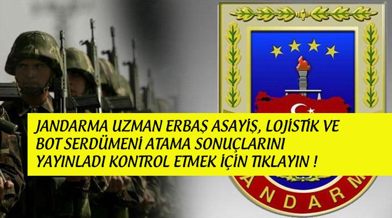 Jandarma Uzman Erbaş Asayiş, Lojistik ve Serdümen Atama Sonuçları Açıklandı