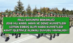 Milli Savunma Bakanlığı Kara Kuvvetleri 2018 Uzman Erbaş Kayıt Duyurusu Yayınladı !
