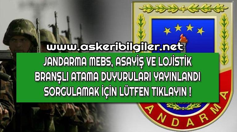 Jandarma Uzman Erbaş Asayiş, Lojistik ve MEBS Atama Duyuruları Yayınlandı !
