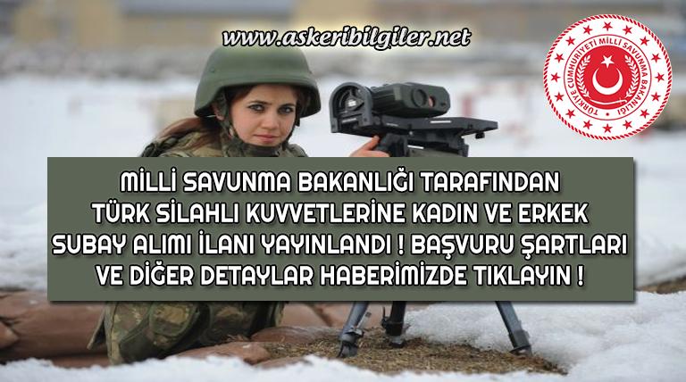 Türk Silahlı Kuvvetleri Erkek ve Kadın Subay Alım Alımı Yapıyor ! Peki Kimler Başvuru Yapabilir ? Detaylar Haberimizde !