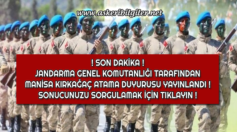 Jandarma Uzman Erbaş Manisa Kırkağaç Atama Sonuç Duyurusu Yayınlandı !