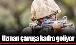 Uzman Çavuşlara Kadro Açıklaması Geldi ! Peki Kadro Verilecek Mi ?