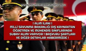 Milli Savunma Bakanlığı Dış Kaynaktan Mühendis ve Öğretmen Subay Alımı Yapıyor !