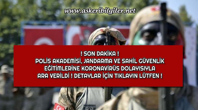 Jandarma ve Sahil Güvenlik Komutanlığı Eğitimleri Ertelendi !