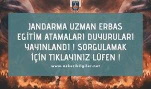 Jandarma Uzman Erbaş Eğitim Atama Duyurusu Yayınlandı !