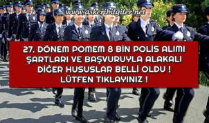 27. Dönem POMEM 8 Bin Polis Alım Şartları ve Başvuru Tarihi Belli Oldu !