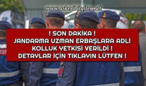 Jandarma Uzman Erbaşlara Adli Kolluk Yetkisi Verildi !