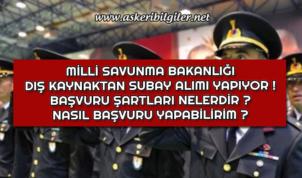 MSB Dış Kaynaktan Subay Alımı Yapıyor !