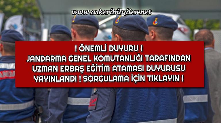 Jandarma Uzman Erbaş Eğitim Atama Duyuruları Yayınlandı !