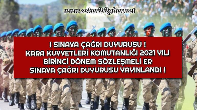 Kara Kuvvetleri Komutanlığı 2021/1 Sözleşmeli Er Sınav Çağrı Duyurusu Yayınlandı !