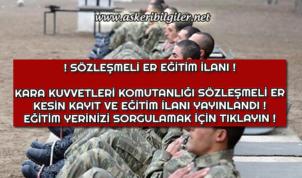 Kara Kuvvetleri Komutanlığı Sözleşmeli Er Kesin Kayıt ve Eğitim İlanı Yayınlandı !