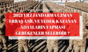 2021 Yılı Jandarma Uzman Erbaş Asil ve Yedek Kazananların Yapması Gereken İşlemler Nelerdir ?
